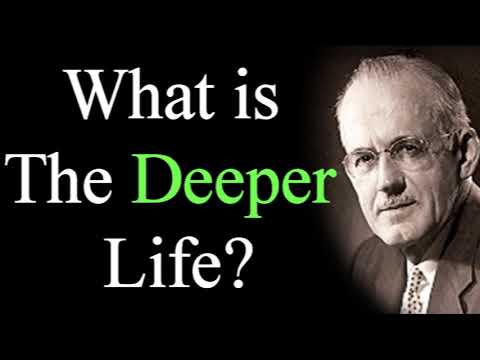 What is The Deeper Life? - A. W. Tozer / Christian Audio Sermons