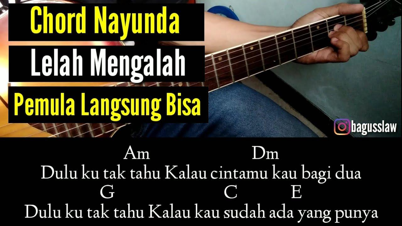Kunci Gitar Nayunda Lelah Mengalah By Bagusslaw