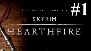 Skyrim Hearthfire: Part 1 Building Our Home (Architect Achievement) Let's Play