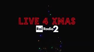Radio2Live 4 Christmas - Un Natale di musica e concerti esclusivi