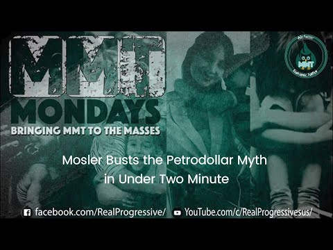 Mosler Busts the Petrodollar Myth in Under Two Minutes [MMT Mondays]