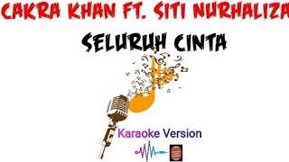 Karaoke Seluruh Cinta Cakra Khan feat Siti Nurhaliza