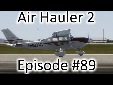 FSX | Air Hauler 2 Ep. #89 - The Cessna T206H Stationair | C206 Stationair