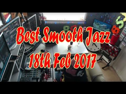 Best Smooth Jazz l Host Rod Lucas l 18th Feb 2017