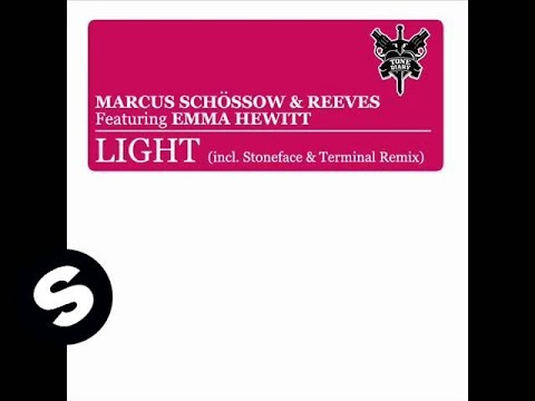 Marcus Schossow & Reeves Ft. Emma Hewitt - Light (Stoneface & Terminal Vocal Remix)