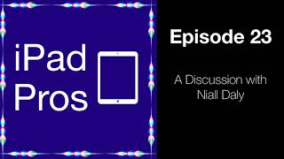 A Discussion with Niall Daly (iPad Pros - 0023)