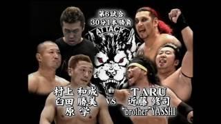 "BML - TARU, Shuji Kondo & ""brother"" YASSHI vs Kazunari Murakami, Katsumi Usuda & Manabu Hara"