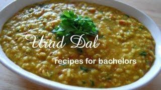 Urad Dal - Recipes for Bachelors - Vegan Alert!