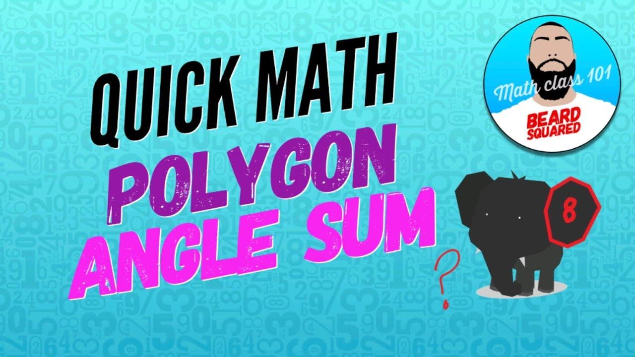 QUICK MATH Polygon Angle Sum | Beard Squared - YouTube