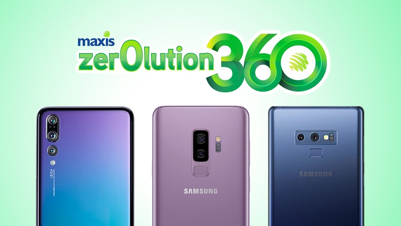 Get A Galaxy Note9 For Rm99 Month With Maxis Zerolution360 Youtube