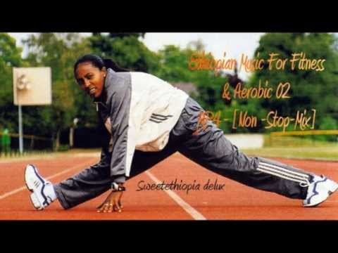 Ethiopian Music For Fitness & Aerobic 02 - MP4