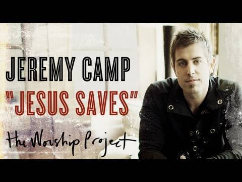 "Jeremy Camp ""Jesus Saves"""