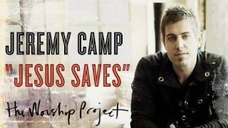 "Jeremy Camp ""Jesus Saves"""