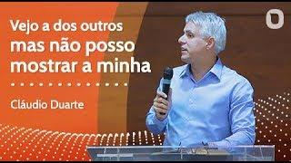 VEJO A DOS OUTROS MAS NÃO POSSO MOSTRAR A MINHA - Cláudio Duarte