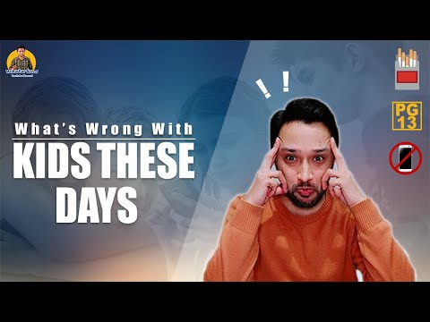 What's Wrong with Kids These Days | MUBASHAR SAEED from YouTube · Duration:  5 minutes 54 seconds