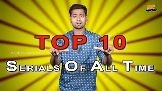 TOP 10 SERIALS OF ALL TIME | Ft. Varun | Countdown | Madras Central