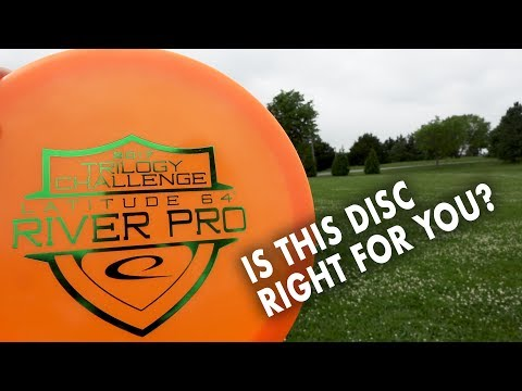 Is This Disc Right for You? Latitude 64 River Pro