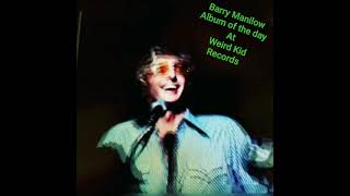 Barry Manilow  Album  of the day at Weird Kid Records