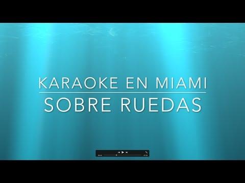Karaoke En Miami   Sobre Ruedas