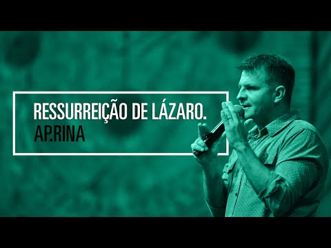 Ap Rina | Ressurreição de Lázaro