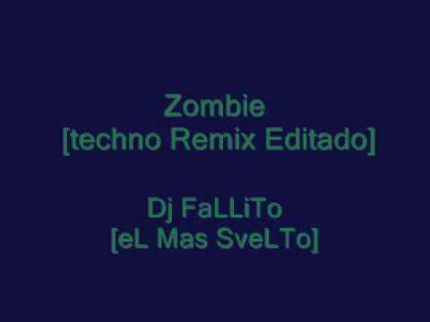 Zombie  Techno Remix  Editado  Dj FaLLiTo