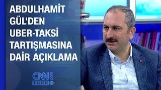 Abdulhamit Gül'den Uber-taksi tartışmasına dair açıklama