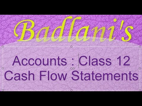 Accounts : Class 12 : Cash Flow Statements : Lecture 1