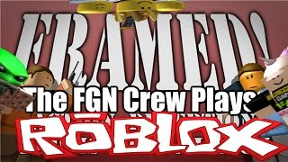 The FGN Crew Plays: ROBLOX - Framed Revisited (PC)