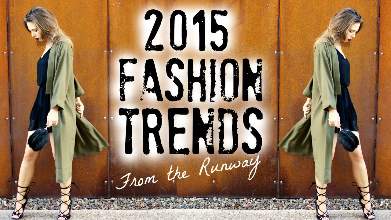 Trend Wandfarben 2015 2015 Fashion Trends | How To Style Runway Trends - Youtube