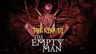 THE EMPTY MAN: Con QUỶ HƯ VÔ đã đến thế giới như thế nào?