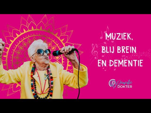 Muziek, Blij Brein en Dementie   16 april