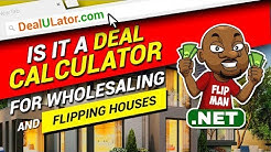 Is It a Deal Calculator for Wholesaling or Flipping Houses | Dealulator.com | Real Estate Investing