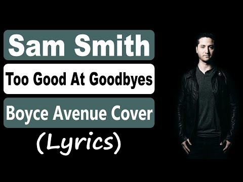 Too Good At Goodbyes - Sam Smith (Boyce Avenue acoustic cover) (Lyrics)