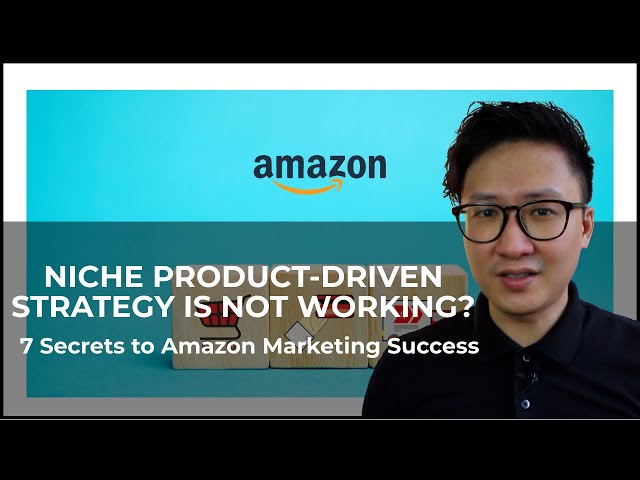 Niche Product-Driven Strategy Is Not Working? 7 Secrets to Amazon Marketing Success - Easy2Digital