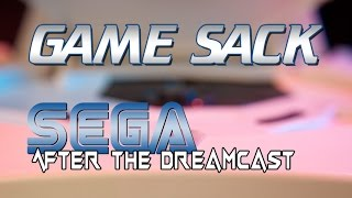 Sega after the Dreamcast - Game Sack