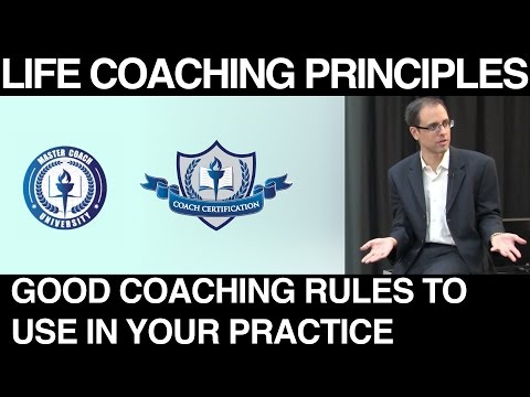 Life Coaching Principles – Good Coaching Rules to Use in Your Practice