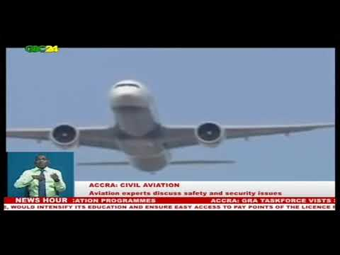 Accra: Aviation experts discuss safety and security issues