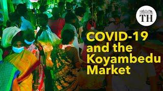 What turned Koyambedu market into a COVID-19 hotspot?