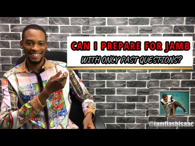 Using Only Past Questions To Prepare For Jamb