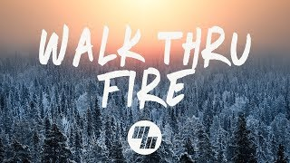 Vicetone - Walk Thru Fire (Lyrics) ft. Meron Ryan