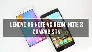 Lenovo K6 Note vs Xiaomi Redmi Note 3- In Depth Comparison, Performance, Camera and Battery
