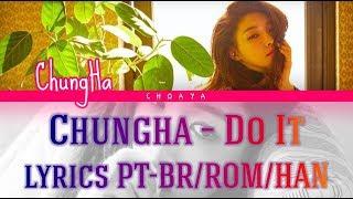 Chungha  청하  – Do It  Legendado Pt-br Lyrics{color Coded Pt-br/rom/han}