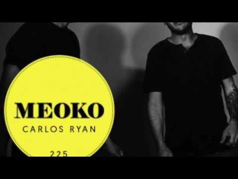 Carlos Ryan - Exclusive MEOKO Podcast #225