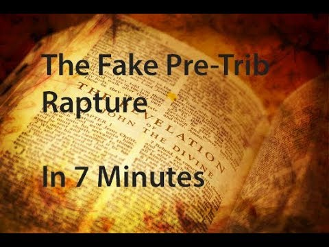Fake Pre-Trib. Rapture in 7 Minutes