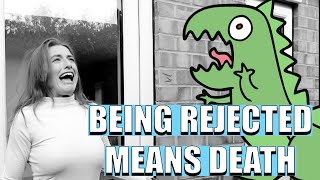 """BEING REJECTED MEANS DEATH 
