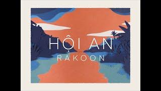 Rakoon - Hoi An (Official Video)