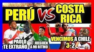 PERÚ VS COSTA RICA - COMPARACIÓN DE EQUIPOS - AMISTOSOS INTERNACIONALES 2018