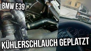 BMW E39 - Kühlerschlauch Geplatzt :-(