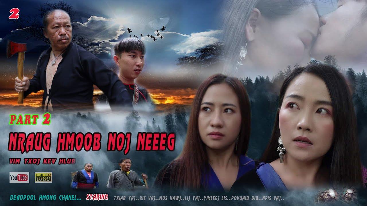 Nraug Hmoob Noj Neeg - Vim Txoj Kev Hlub ( Hmong Sad Love Story 2020 ) Part 02