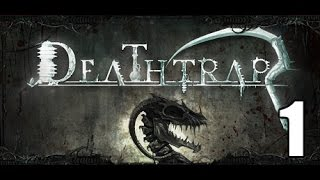 deathtrap- Part 1 (Taking a look)